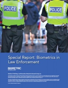 special report biometrics in law enforcement biometricupdate