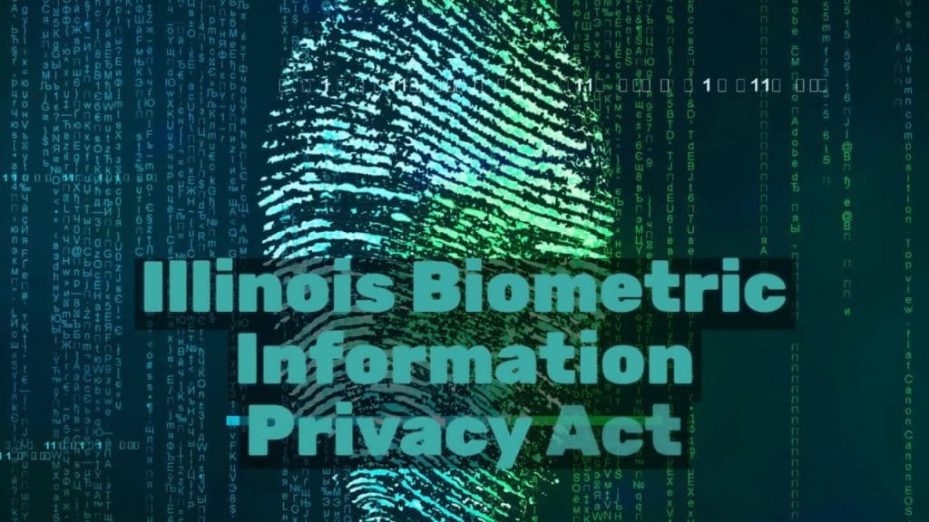What businesses need to know about the Illinois' Biometric Information Privacy Act