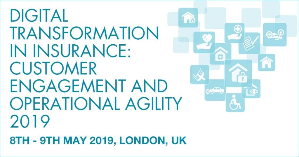 Digital Transformation in Insurance: Customer Engagement & Operational Agility 2019