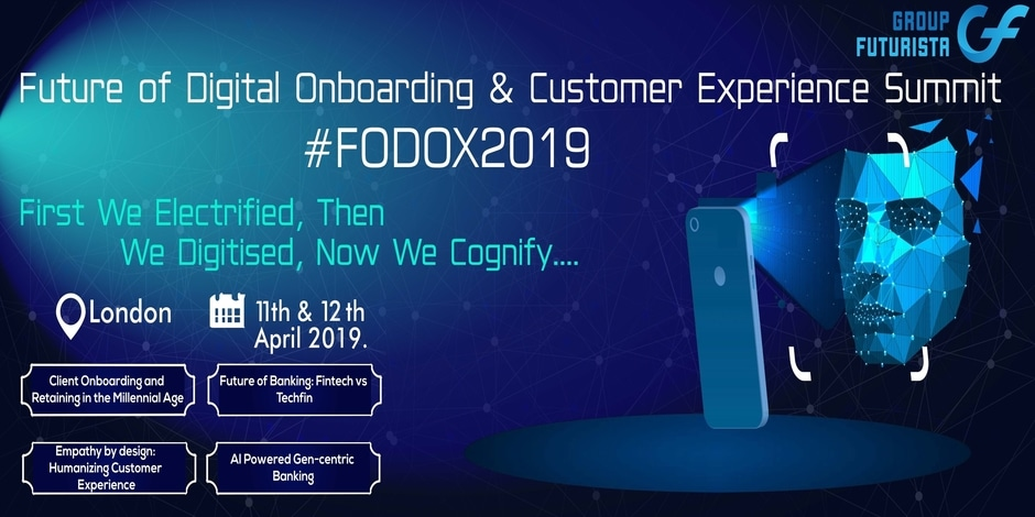 Future of Digital Onboarding and Customer Experience Summit 2019