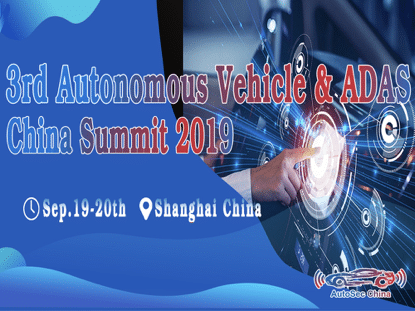 3rd Autonomous Vehicle & ADAS China Summit 2019
