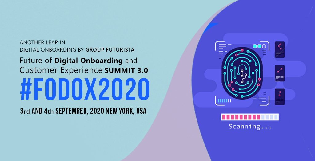 Future of Digital Onboarding and Customer Experience Summit 3rd Edition