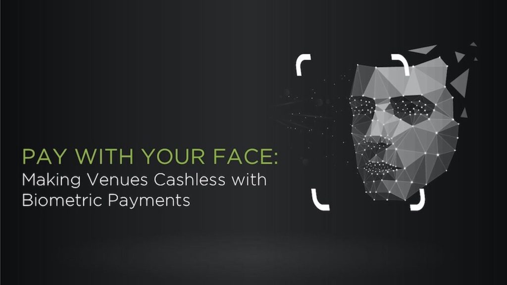 Pay with Your Face: Making Venues Cashless with Biometric Payments