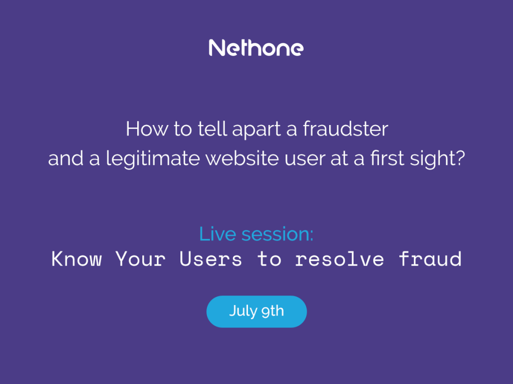 Nethone live session: Know Your Users to resolve fraud