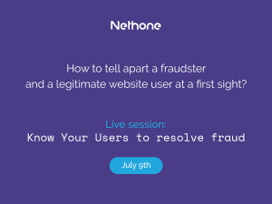 Nethone live session - Know Your Users to resolve fraud
