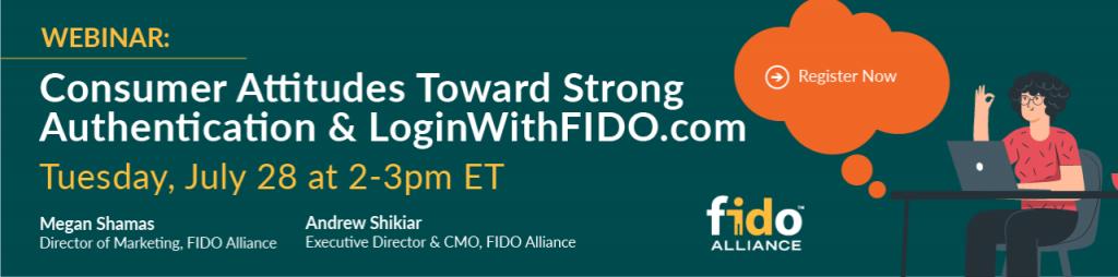 Consumer attitudes toward strong authentication & LoginWithFIDO.com