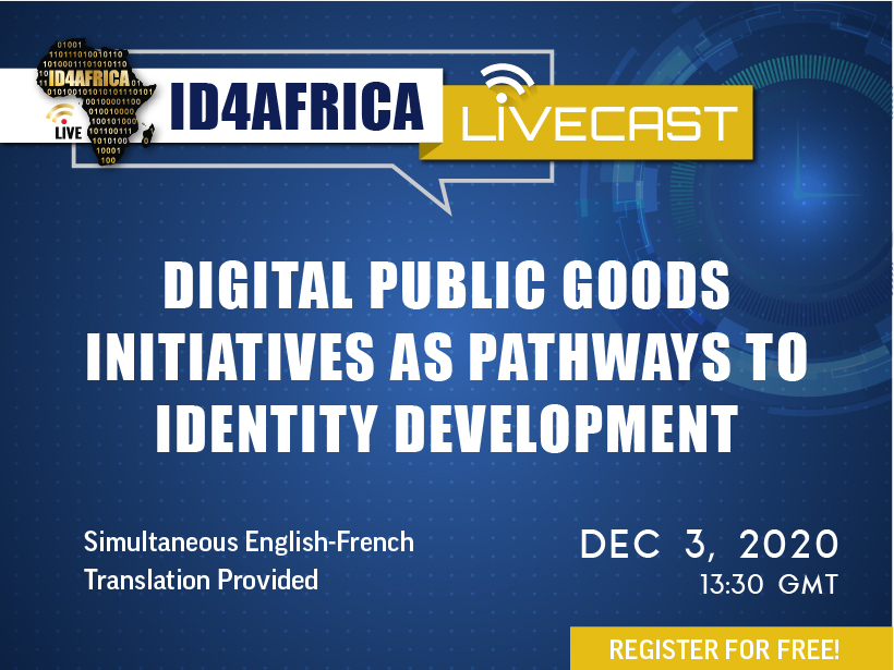 ID4Africa Livecast – The Digital Public Goods Initiatives as Pathways to Identity Development: Part I