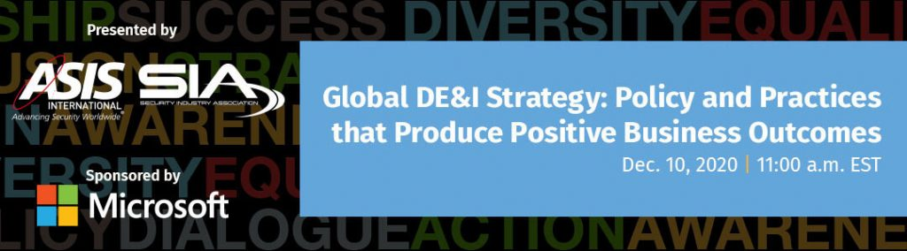 ASIS & SIA webinar – Global DE&I Strategy: Policy and Practices that Produce Positive Business Outcomes
