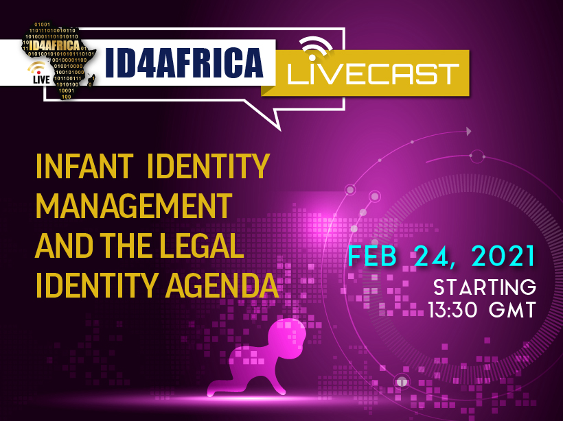 ID4Africa LiveCast: Infant identity management and the legal identity agenda