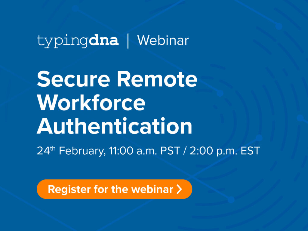 Remote workforce security, authenticate your employees with typing biometrics