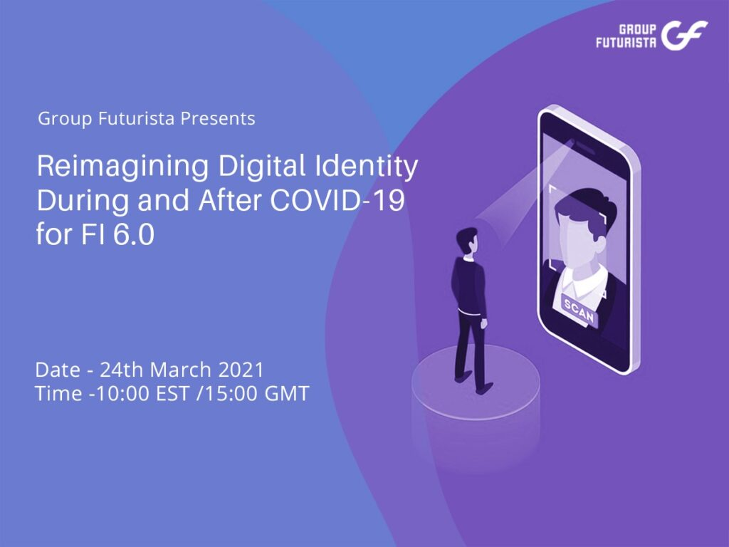 Reimagining Digital Identity During and After COVID 19 for DI 6.0