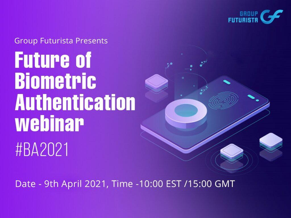 Future of Biometric Authentication Webinar