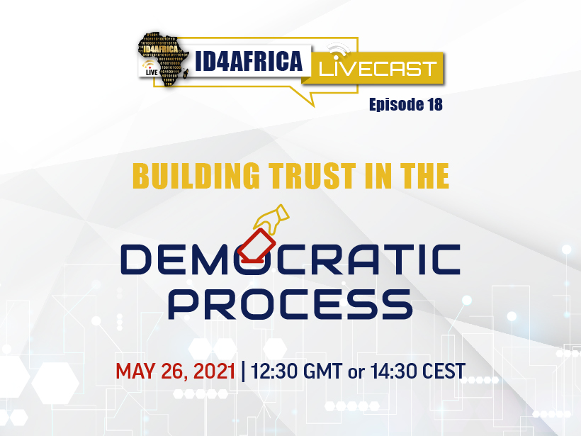 ID4Africa LiveCast – Building Trust in the Democratic Process