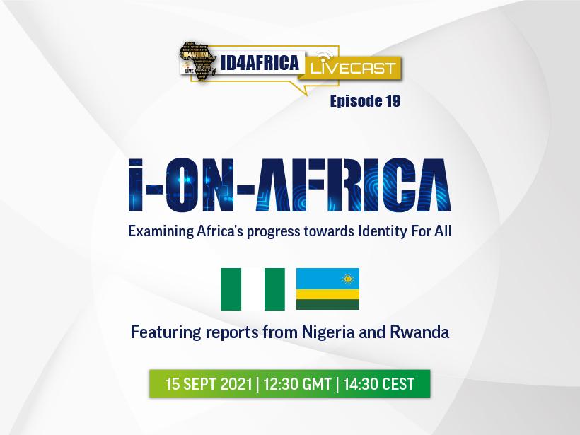 ID4Africa i-On-Africa: Reports from Nigeria and Rwanda